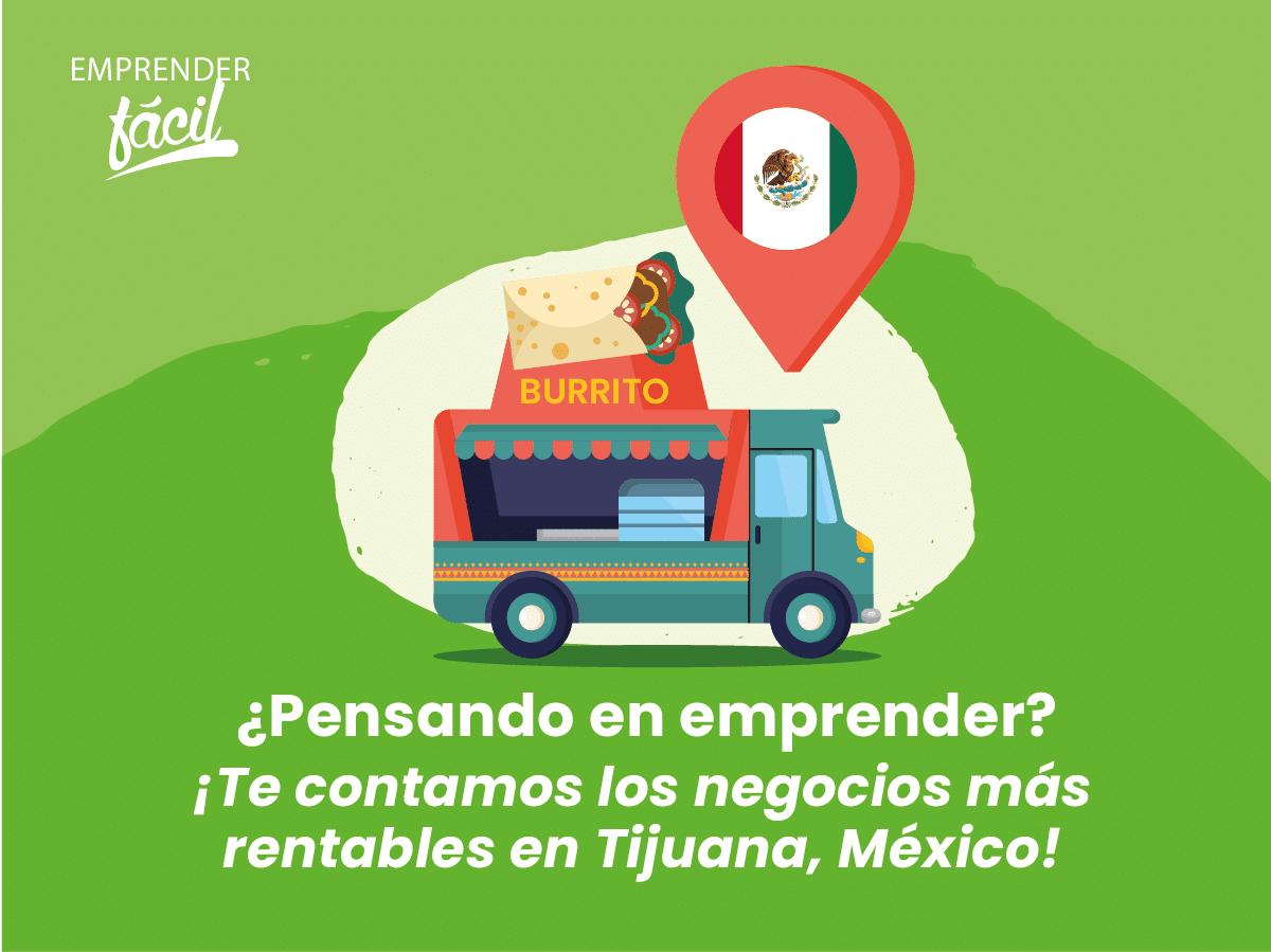 Negocios Rentables en Tijuana, México ¡Sin límites!