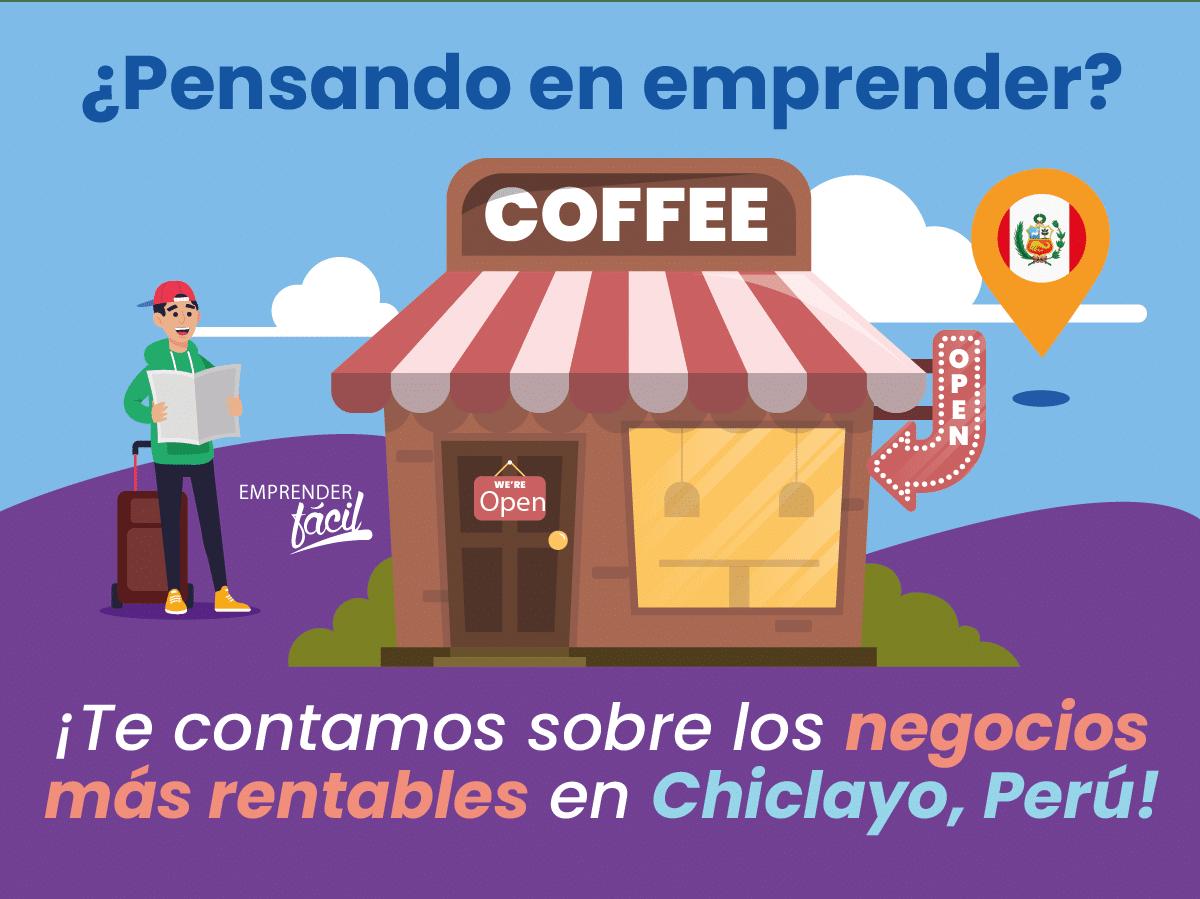 Negocios Rentables en Chiclayo, Perú. Son diferentes