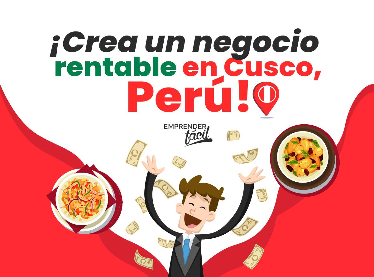 Negocios Rentables en Cusco, Perú. Con creatividad