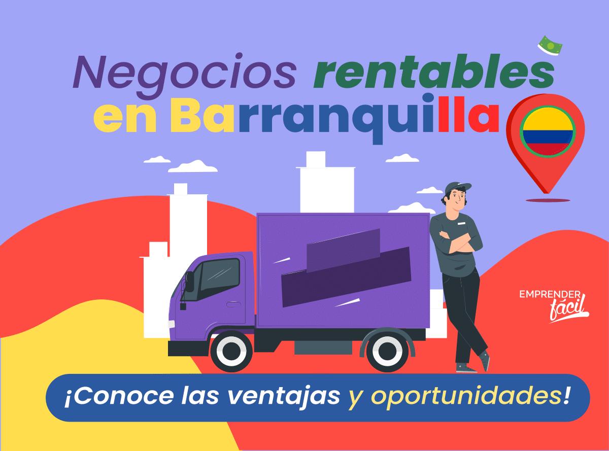 Negocios Rentables en Barranquilla, Colombia. Con ventajas