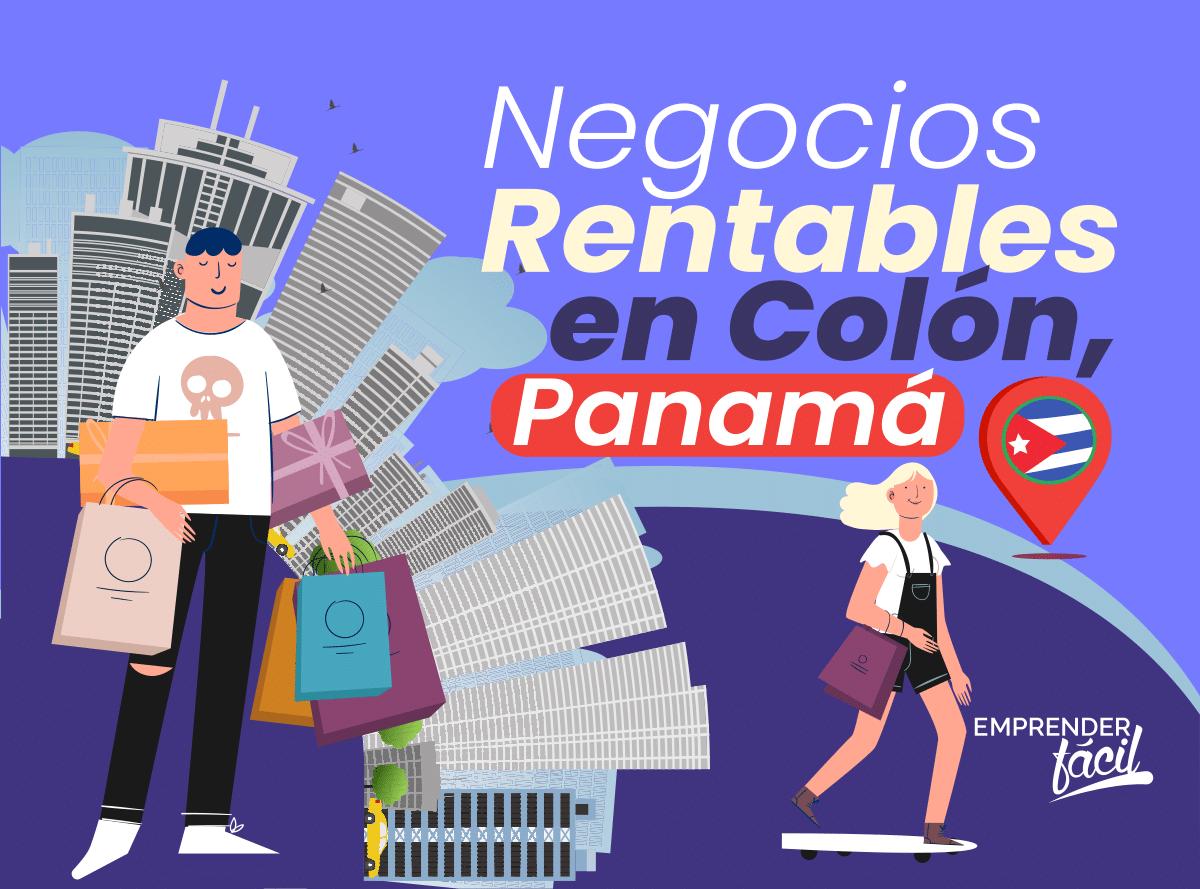 Negocios rentables en Colón, Panamá. Sede de la Zona Libre